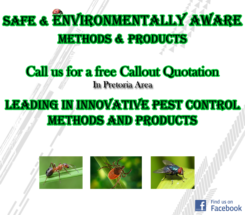 Pest control | Safe & environmentally aware methods & Products. Call us for a free Callout Quotation in pretoria Area. Leading in innovative pest control methods & products